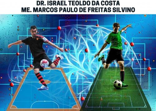 A PROGRESSÃO DOS ESPAÇOS DE JOGO: Elemento-chave para tomada de decisão inteligente e criativa em diferentes ambientes (Jogos Reduzidos, Futsal e Futebol)