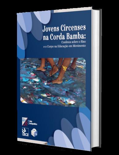 JOVENS CIRCENSES NA CORDA BAMBA: Confetos sobre o Riso e o Corpo na Educação em Movimento