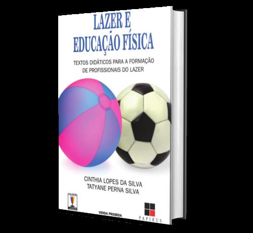 LAZER E EDUCAÇÃO FÍSICA:  Textos didáticos para a formação de profissionais do lazer