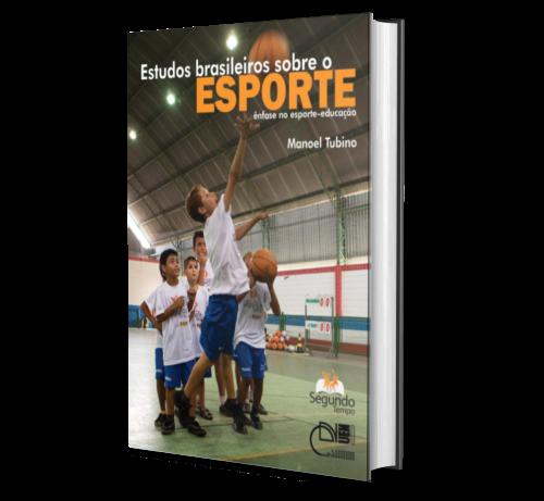 ESTUDOS BRASILEIROS SOBRE O ESPORTE: Ênfase no esporte educação