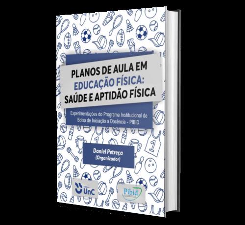 PLANOS DE AULA EM EDUCAÇÃO FÍSICA: SAÚDE E APTIDÃO FÍSICA