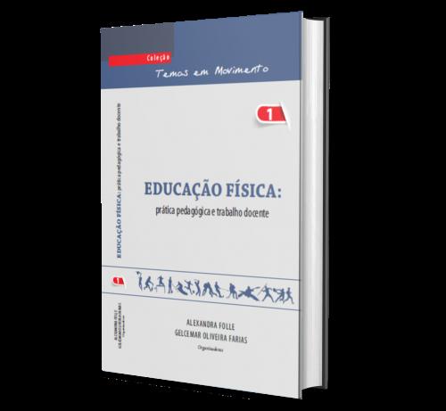 EDUCAÇÃO FÍSICA: Prática pedagógica e trabalho docente