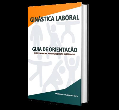 GINÁSTICA LABORAL GUIA DE ORIENTAÇÃO: Ginástica Laboral para profissionais da educação