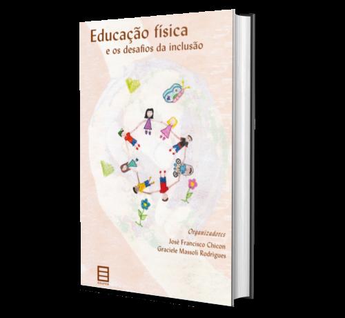 EDUCAÇÃO FÍSICA E OS DESAFIOS DA INCLUSÃO