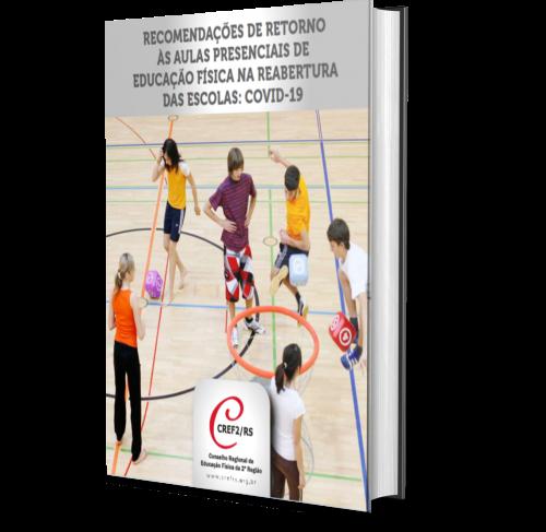 RECOMENDAÇÕES DE RETORNO ÀS AULAS PRESENCIAIS DE EDUCAÇÃO FÍSICA NA REABERTURA DAS ESCOLAS: COVID19
