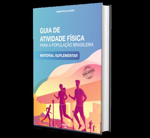 GUIA DE ATIVIDADE FÍSICA PARA A POPULAÇÃO BRASILEIRA: MATERIAL SUPLEMENTAR