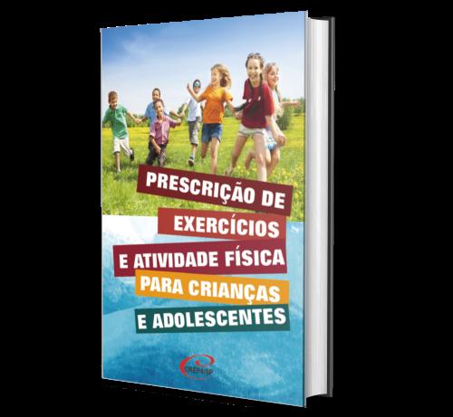 PRESCRIÇÃO DE EXERCÍCIOS E ATIVIDADE FÍSICA PARA CRIANÇAS E ADOLESCENTES