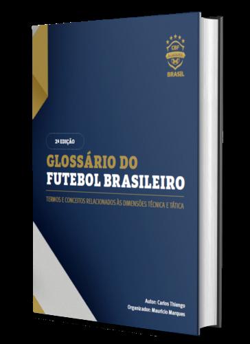 GLOSSÁRIO DO FUTEBOL BRASILEIRO: Termos e conceitos relacionados às dimensões técnica e tática