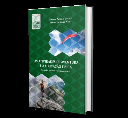 AS ATIVIDADES DE AVENTURA E A EDUCAÇÃO FÍSICA: Formação, currículo e campo de atuação