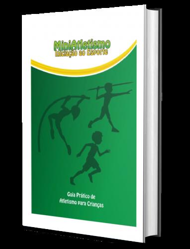 MINIATLETISMO INICIAÇÃO AO ESPORTE: Guia Prático de Atletismo para Crianças