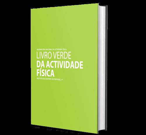 LIVRO VERDE DA ACTIVIDADE FÍSICA: Instituto do Desporto de Portugal, I.P.
